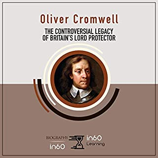 Oliver Cromwell: The Controversial Legacy of Britain's Lord Protector cover art