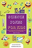 SCIENCE JOKES FOR KIDS: A book of science and STEM jokes to learn more about science in a fun and smart way. Ages: 8-14 years