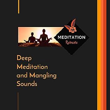 Deep Meditation And Mangling Sounds