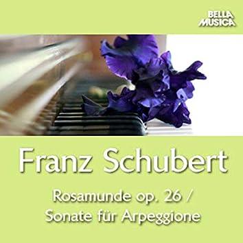 Schubert: Rosamunde, Op. 26 - Sonate, D. 821