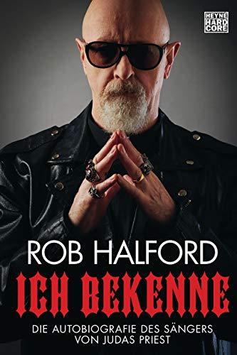 Ich bekenne: Die Autobiografie des Sängers von Judas Priest