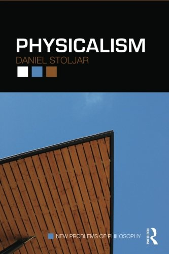 Physicalism (New Problems of Philosophy)