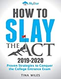 How to Slay the ACT: Proven Strategies to Conquer the College Entrance Exam