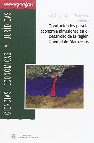 Oportunidades para la economía almeriense en el desarrollo de la región Oriental de Marruecos (CIENCIAS ECONÓMICAS Y JURÍDICAS, Band 46)