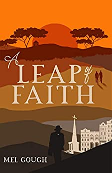 A Leap of Faith by [Mel Gough]