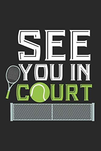 See You In Court: Blank Lined Journal for Tennis Player