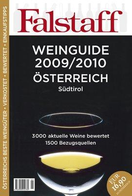 Falstaff Weinguide 2009/2010 Österreich und Südtirol: 3000 aktuelle Weine bewertet, 1500 Bezugsquellen