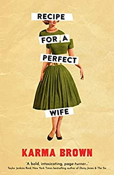 Recipe for a Perfect Wife by [Karma Brown]