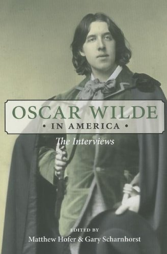 Download Oscar Wilde in America: The Interviews 0252079728