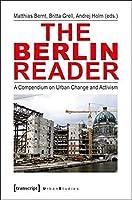 The Berlin Reader: A Compendium on Urban Change and Activism (Urban Studies)