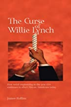The Curse of Willie Lynch: How Social Engineering in the Year 1712 Continues to Affect African Americans Today by James Rollins (2006-12-06)