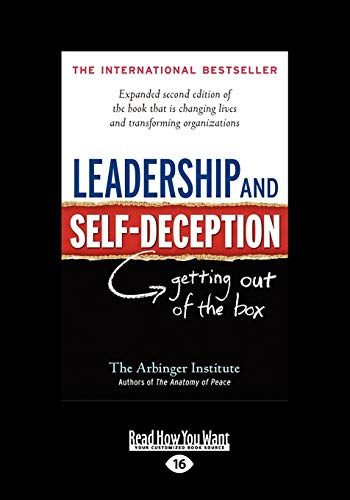 Leadership And Self-Deception: Getting Out of the Box: Getting Out of the Box (Large Print 16pt)