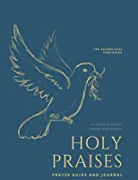 HOLY PRAISES PRAYER GUIDE AND JOURNAL: 365 Page - A4 Size- Limited Edition - High Quality - Prayer note ,Key Versus Journal - for All Ages - Men & Women or Kids - Good Days Start with Pray - Thankfull & Pray Everyday