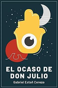 El Ocaso de Don Julio PDF EPUB Gratis descargar completo