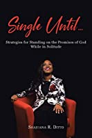 Single Until...: Strategies for Standing on the Promises of God While in Solitude