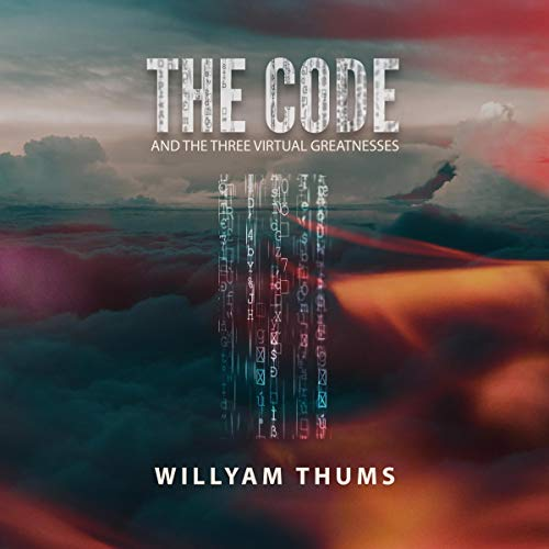 El Código y las Tres Grandezas Virtuales [The Code and the Three Virtual Greatnesses] audiobook cover art