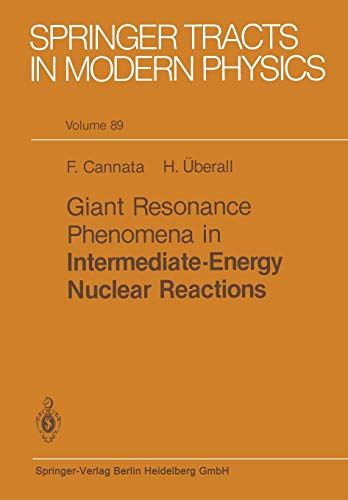Giant Resonance Phenomena in Intermediate Energy Nuclear Reactions (Springer Tracts in Modern Physics (89), Band 89)