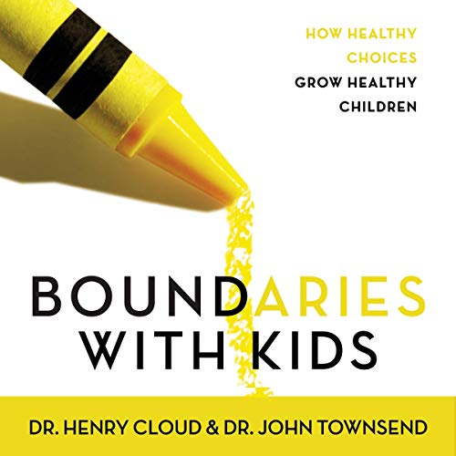 Boundaries with Kids     How Healthy Choices Grow Healthy Children              By:                                                                                                                                 Henry Cloud,                                                                                        John Townsend                           Length: 5 hrs and 20 mins     Not rated yet     Overall 0.0