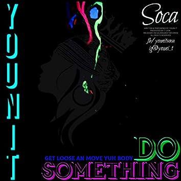 Youni-T Soca: DO Something