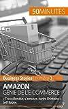 Amazon, génie de l'e-commerce - « Travailler dur, s'amuser, écrire l'histoire » Jeff Bezos
