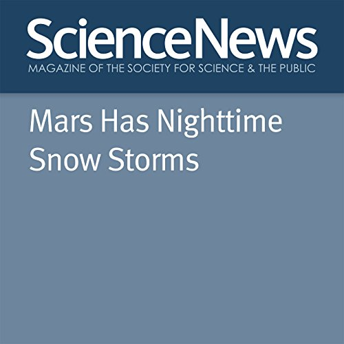 Mars Has Nighttime Snow Storms audiobook cover art