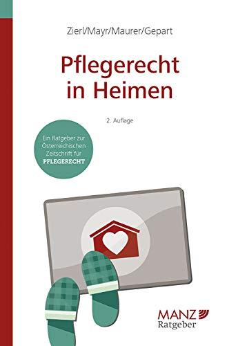 Pflegerecht in Heimen (MANZ Ratgeber 1)