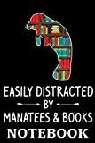 Notebook: Easily Distracted By Manatees & Books Lover Gift Dugong Calf T-Shirt 6x9 inch by HV NNKsac
