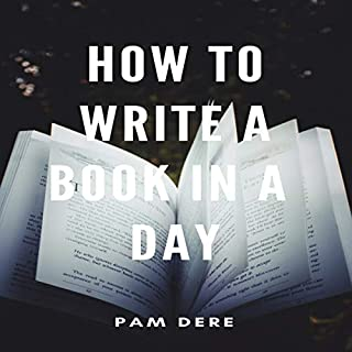 How to Write a Book in a Day                   By:                                                                                                                                 Pam Dere                               Narrated by:                                                                                                                                 Sierra Anderson                      Length: 49 mins     Not rated yet     Overall 0.0