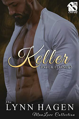 Keller [Fate & Felines 3] (Siren Publishing: The Lynn Hagen ManLove Collection)