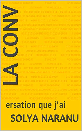 La conv: ersation que j'ai (French Edition)