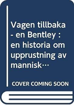 Hardcover Vägen tillbaka - en Bentley : en historia om uppru [Swedish] Book