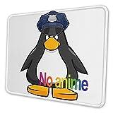WH-CLA Mouse Pad No Se Permite Club Penguin Cop Dormitory Home Gift Computer Anime Student Alfombrilla De Ratón Alfombrilla De Ratón Antideslizante con Borde Cosido Juego De Escritorio 25