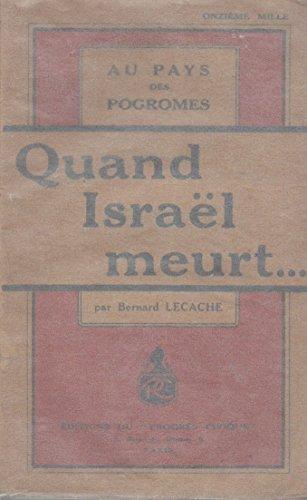 Quand Israel Meurt. Au pays du pogromes