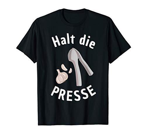 Knoblauch, Knoblauchpresse, Halt die Presse T-Shirt