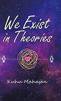 We Exist in Theories