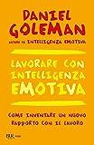 Lavorare con intelligenza emotiva: Come inventare un nuovo rapporto con il lavoro (BUR psicologia e...