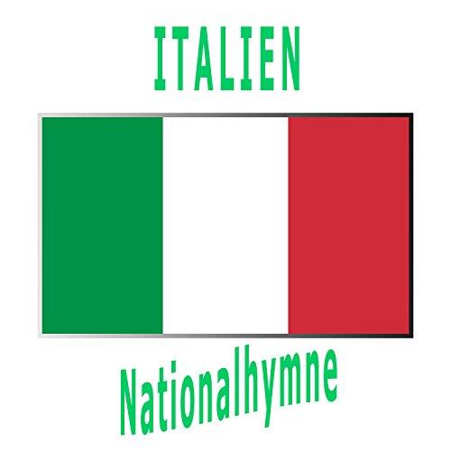 Italien - Inno di Mameli - Fratelli d'Italia - Italienische Nationalhymne ( Das Lied der Italiener - Mamelis Hymne - Brüder Italiens )