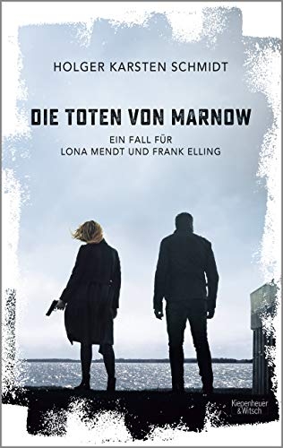 Die Toten von Marnow: Ein Fall für Lona Mendt und Frank Elling