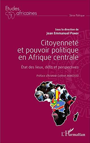 Citoyenneté et pouvoir politique en Afrique centrale: Etat des lieux, défis et perspectives
