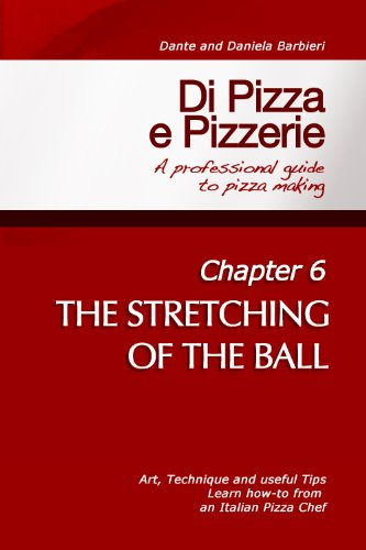 Di Pizza e Pizzerie - Chapter 6: THE STRETCHING OF THE BALL (English Edition)