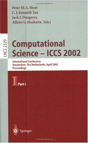 Computational Science-Iccs 2002: International Conference, Amsterdam, the Netherlands, April 21-24, 2002 : Proceedings (Lecture Notes in Computer Science)