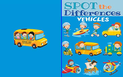 Spot The Differences_Vehicles: Find Differences Puzzle Book for Kids Aged 46| Picture Puzzle_ Vehicle Theme| Activity Book for Children to Learn