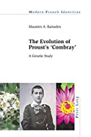 The Evolution of Proust's 'Combray': A Genetic Study (Modern French Identities)