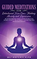 Guided Meditation for Detachment from Overthinking, Anxiety, and Depression