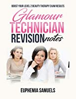 Glamour Technician Revision Notes: Boost Your Level 2 Beauty Therapy Exam Results