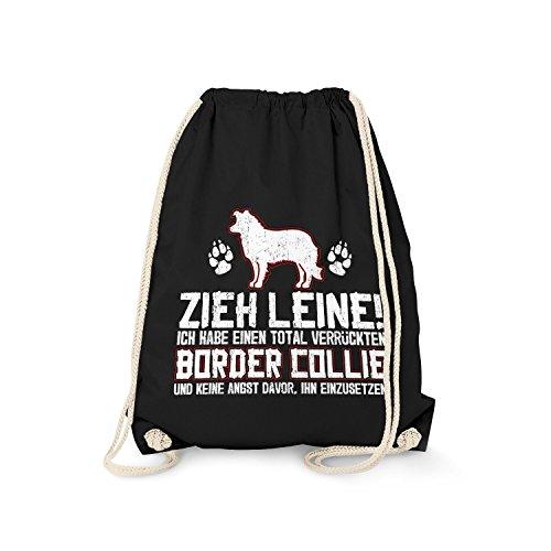 Fashionalarm Turnbeutel - Zieh Leine - verrückter Border Collie | Fun Rucksack mit lustigem Spruch Geschenk Idee Rasse Hunde Besitzer Züchter, Schwarz One Size