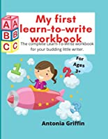 My first learn to write workbook: Amazing Learn to write book for Boys & Girls with easy tracing instructions for toddlers aged 3-5 mainly Pen Control, Line Tracing, Shapes, Alphabet, Numbers, Sight Words and lots of coloring pages