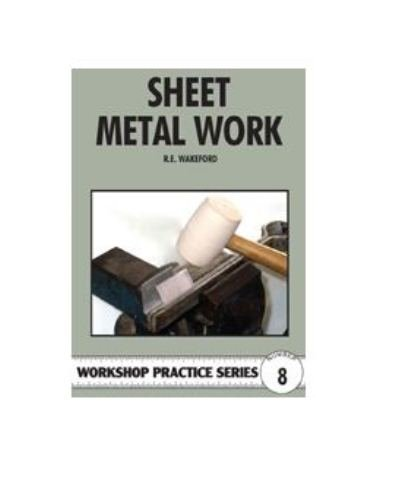 Compare Textbook Prices for Sheet Metal Work Workshop Pratice Series, No. 8 UK ed. Edition ISBN 9780852428498 by R. E. Wakeford
