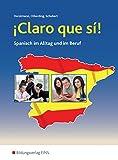 Claro que si! / Spanisch im Alltag und im Beruf: Claro que si!, Lehr-/Fachbuch
