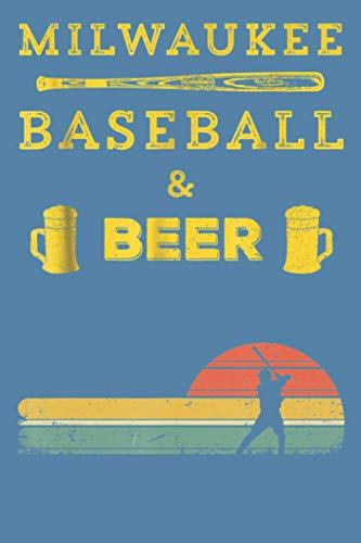 Milwaukee Baseball & Beer: notebook 114 pages, high quality cover and (6 x 9) inches in size Funny Blank Lined Journal Coworker Notebook